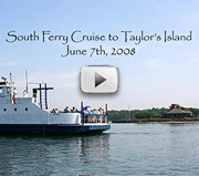 View a slide show of the South Ferry cruise to Taylor's Island